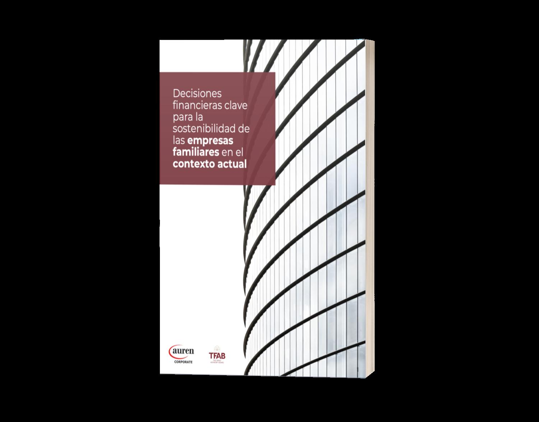 Decisiones financieras clave para la sostenibilidad de las empresas familiares en el contexto actual